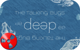 "Free Download: Esce oggi il ""Deep EP"" dei The Talking Bugs."