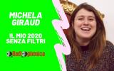 Michela Giraud senza filtri - 'Vi racconto il mio 2020'