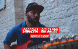 Crocevia - Rio Sacro (Acoustic Version)
