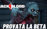 Abbiamo provato la BETA di BACK 4 BLOOD  ► Le Nostre Impressioni!
