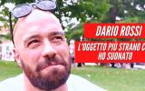 """Intervista Dario Rossi - """"L'oggetto più strano che ho suonato"""""""