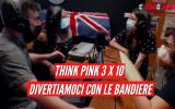Divertiamoci con le bandiere - Think Pink 3 x 10